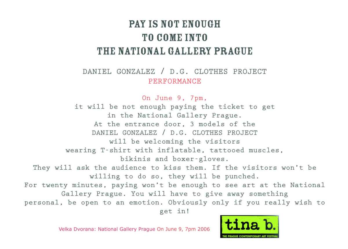 Pay is not enough to come into the National Gallery Prague, Tina B Festival, Prague, 2006