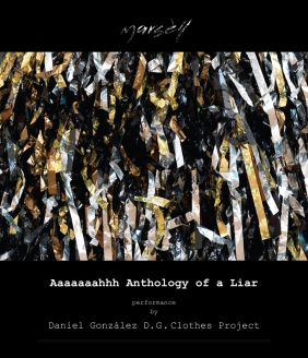Daniel González, Aaaaaaahh Anthology of a Liar, looking for performers